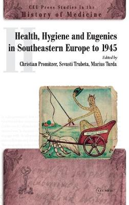 Health, Hygiene and Eugenics in Southeastern Europe