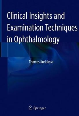 Clinical Insights and Examination Techniques in Ophthalmology
