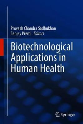 Biotechnological Applications in Human Health