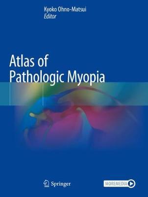 Atlas of Pathologic Myopia