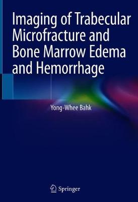 Imaging of Trabecular Microfracture and Bone Marrow Edema and Hemorrhage