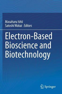 Electron-Based Bioscience and Biotechnology