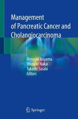 Management of Pancreatic Cancer and Cholangiocarcinoma