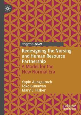 Redesigning the Nursing and Human Resource Partnership