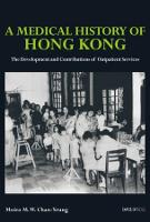 A Medical History of Hong Kong - The Development and Contributions of Outpatient Services