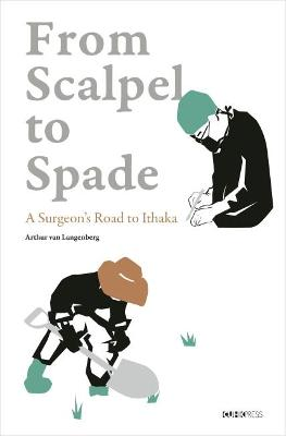From Scalpel to Spade - A Surgeon's Road to Ithaka