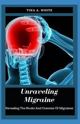 Unraveling Migraine