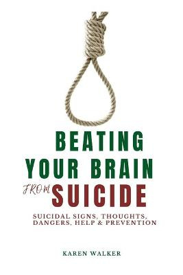 Beating Your Brain From Suicide