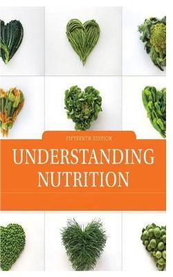 Understanding Nutrition Fifteen Edition