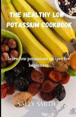 The Healthy Low Potassium Cookbook